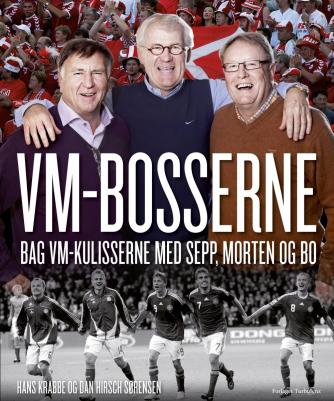 : VM-bosserne : bag VM-kulisserne med Sepp, Morten og Bo